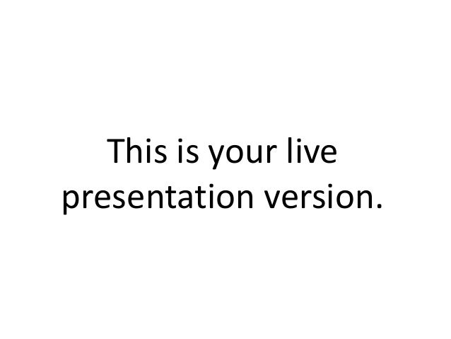 This message should be a summary of what you say in the live presentation.