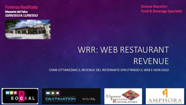 WRR: WEB RESTAURANT REVENUE COME OTTIMIZZARE IL REVENUE DEL RISTORANTE SFRUTTANDO IL WEB E NON SOLO Forenza Basilicata Mas...
