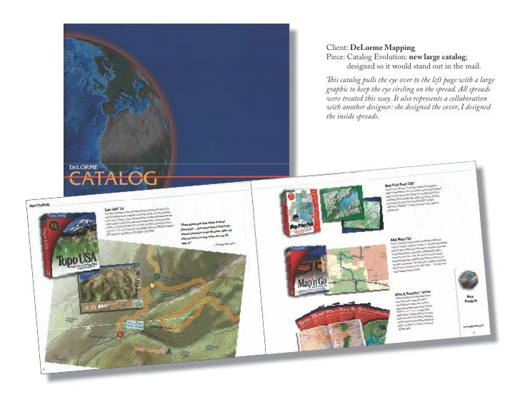 Client: DeLorme Mapping Piece: Catalog Evolution: new large catalog;        designed so it would stand out in the mail.   ...