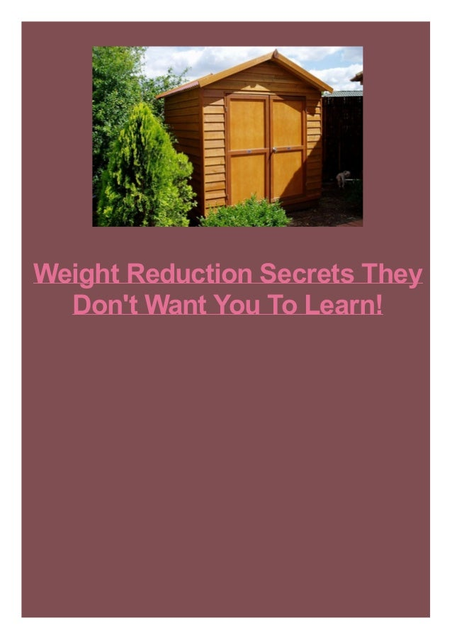 Weight Reduction Secrets They Don't Want You To Learn!