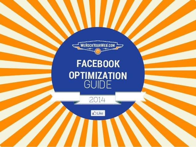 FACEBOOK OPTIMIZATION GUIDE 2014