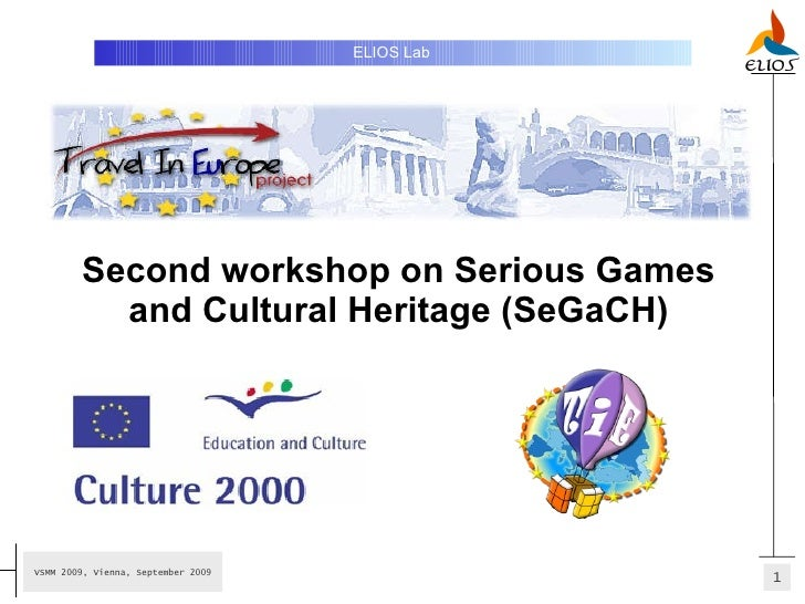 Second workshop on Serious Games and Cultural Heritage (SeGaCH) ELIOS Lab