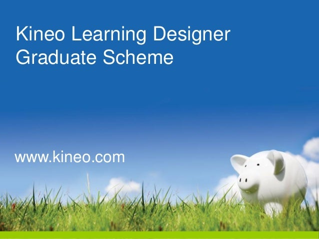 Kineo Learning Designer Graduate Scheme  www.kineo.com