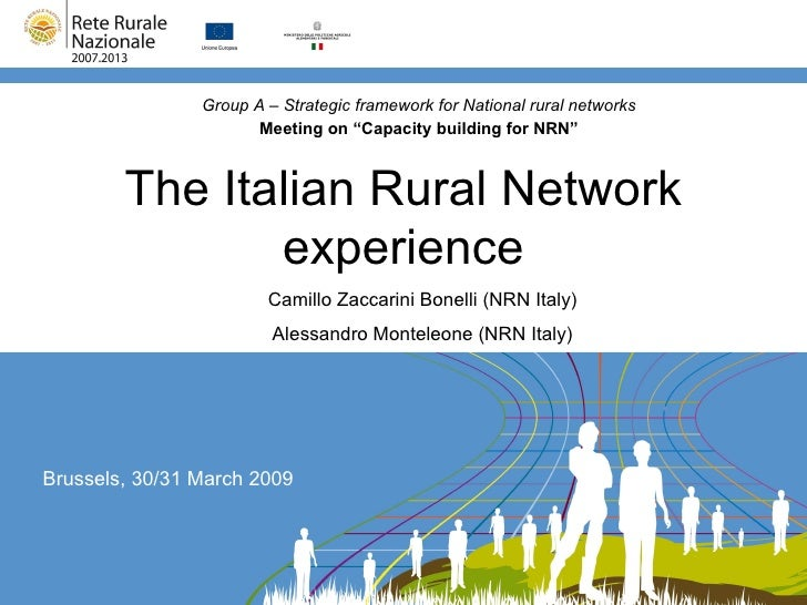 "The Italian Rural Network experience Group A – Strategic framework for National rural networks Meeting on ""Capacity buildi..."