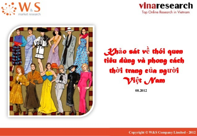 Khảo sát về thói quen tiêu dùng và phong cách thời trang của người Việt Nam 08.2012 Copyright © W&S Company Limited - 2012
