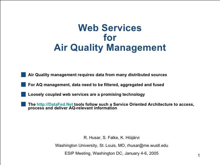 Web Services for Air Quality Management <ul><li>Air Quality management requires data from many distributed sources </li></...