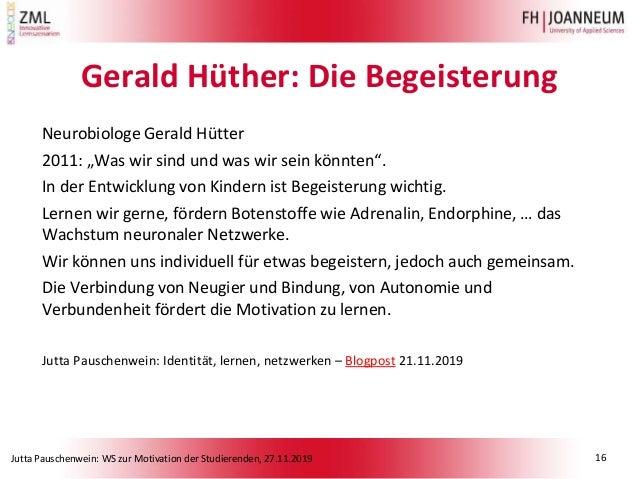Jutta Pauschenwein: WS zur Motivation der Studierenden, 27.11.2019 Gerald Hüther: Die Begeisterung Neurobiologe Gerald Hüt...