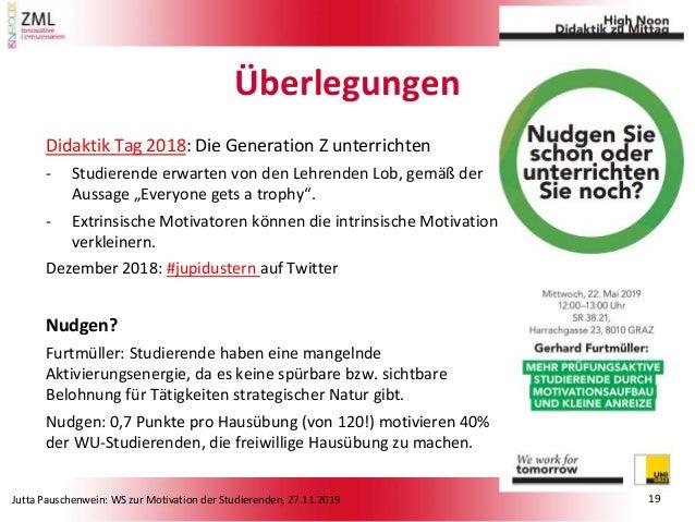 Jutta Pauschenwein: WS zur Motivation der Studierenden, 27.11.2019 Überlegungen Didaktik Tag 2018: Die Generation Z unterr...