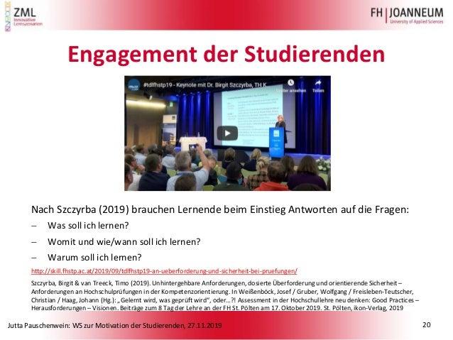 Jutta Pauschenwein: WS zur Motivation der Studierenden, 27.11.2019 Engagement der Studierenden Nach Szczyrba (2019) brauch...