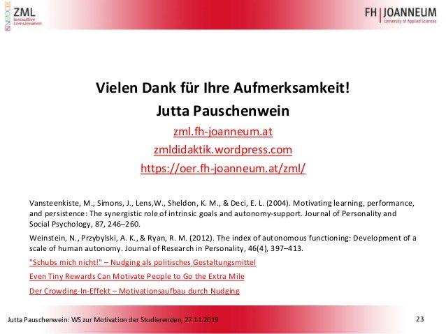 Jutta Pauschenwein: WS zur Motivation der Studierenden, 27.11.2019 Vielen Dank für Ihre Aufmerksamkeit! Jutta Pauschenwein...