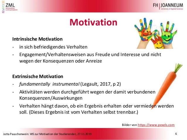 Jutta Pauschenwein: WS zur Motivation der Studierenden, 27.11.2019 Intrinsische Motivation - in sich befriedigendes Verhal...