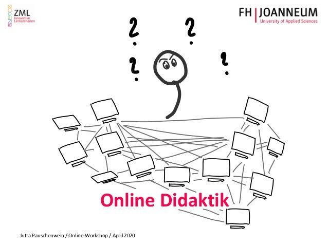 Jutta Pauschenwein / Online-Workshop / April 2020 Online Didaktik