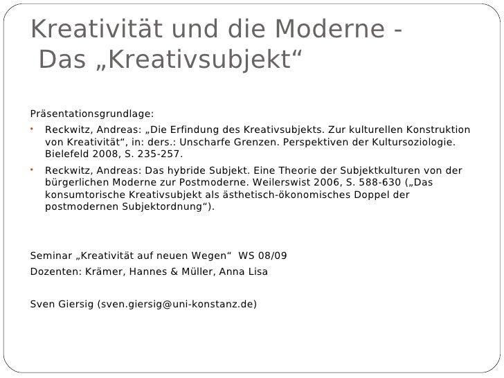 """Kreativität und die Moderne - Das """"Kreativsubjekt"""" Präsentationsgrundlage:      Reckwitz, Andreas: """"Die Erfindung des Kre..."""