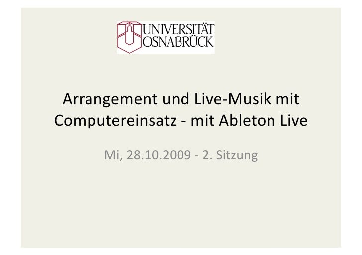 Arrangement  und  Live-‐Musik  mit   Computereinsatz  -‐  mit  Ableton  Live             Mi,  28.10....