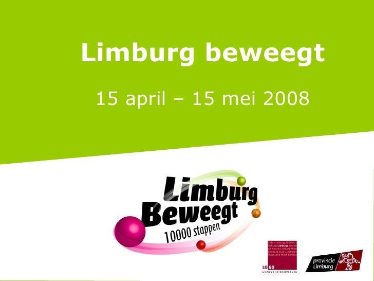 Limburg beweegt 15 april – 15 mei 2008