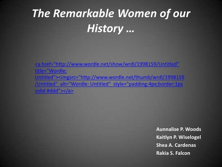 "The Remarkable Women of our History …<br /><a href=""http://www.wordle.net/show/wrdl/1998159/Untitled""   title=""Wordle: Unt..."