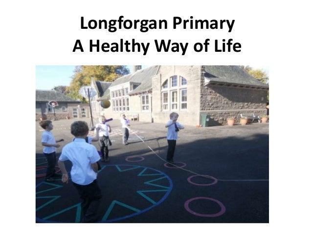 Longforgan Primary A Healthy Way of Life