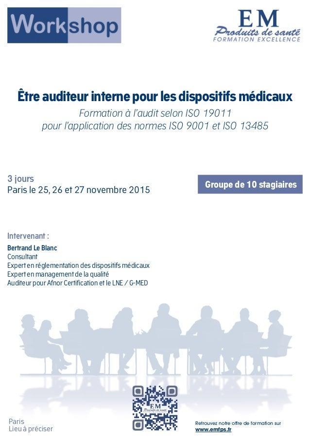 Intervenant : Bertrand Le Blanc Consultant Expert en réglementation des dispositifs médicaux Expert en management de la qu...