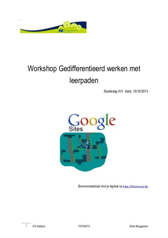 Workshop Gedifferentieerd werken met leerpaden Studiedag IVV Gent, 15/10/2013  Bronnenmateriaal vind je digitaal op http:/...