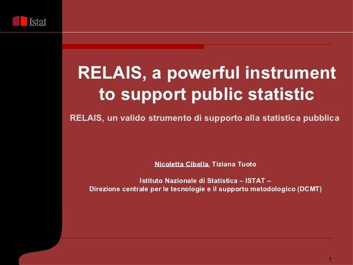 Nicoletta Cibella , Tiziana Tuoto Istituto Nazionale di Statistica  – ISTAT – Direzione centrale per le tecnologie e il su...