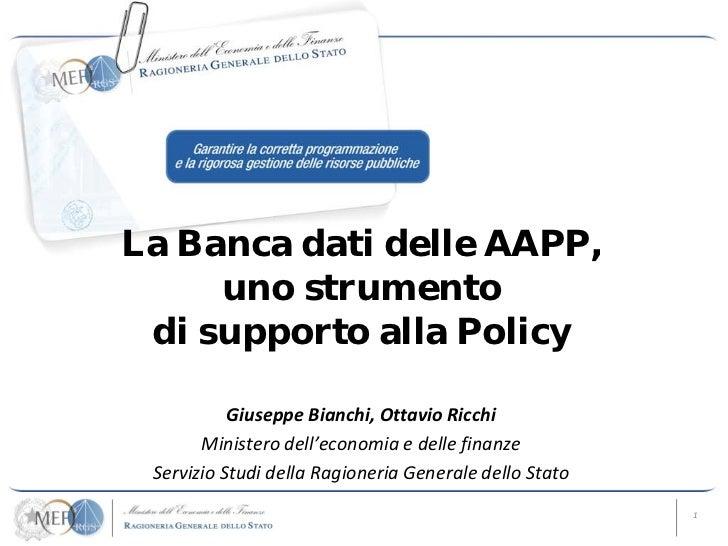 La Banca dati delle AAPP,     uno strumento di supporto alla Policy           Giuseppe Bianchi, Ottavio Ricchi       Minis...