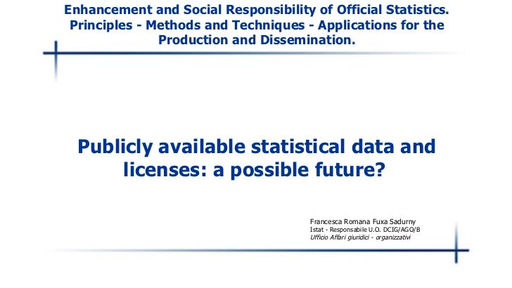 Enhancement and Social Responsibility of Official Statistics. Principles - Methods and Techniques - Applications for the P...