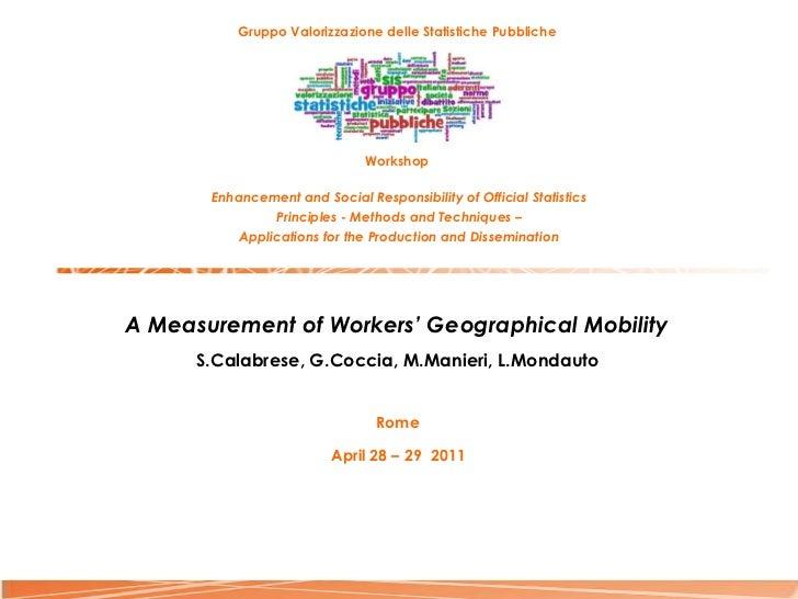 <ul><li>Gruppo Valorizzazione delle Statistiche Pubbliche   </li></ul><ul><li>Workshop  </li></ul><ul><li>Enhancement and ...