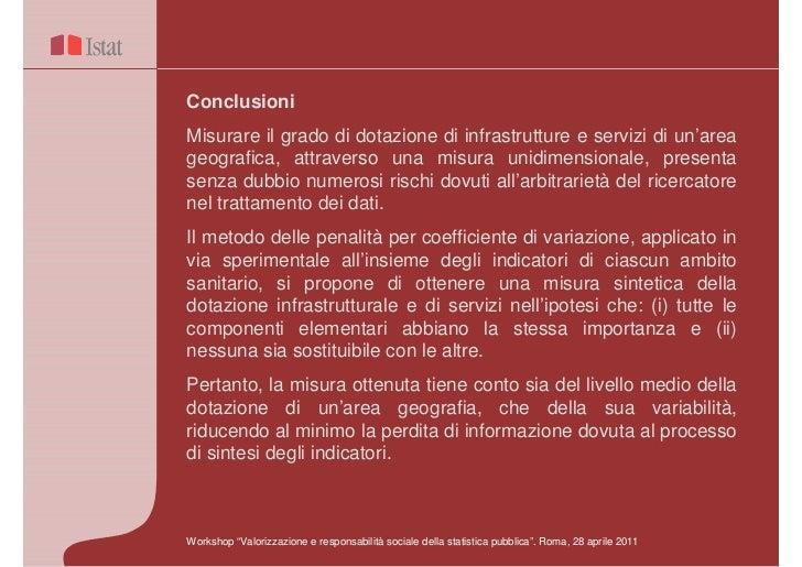 ConclusioniMisurare il grado di dotazione di infrastrutture e servizi di un'areageografica, attraverso una misura unidimen...