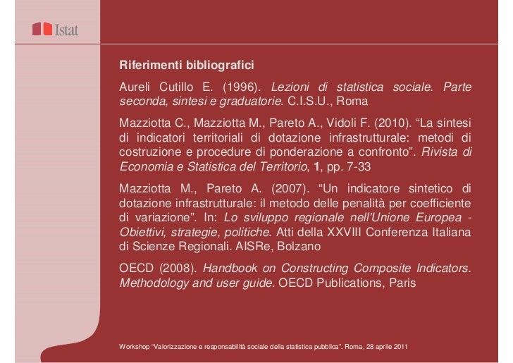 Riferimenti bibliograficiAureli Cutillo E. (1996). Lezioni di statistica sociale. Parteseconda, sintesi e graduatorie. C.I...