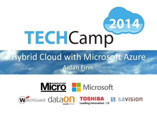 Hybrid Cloud with Microsoft Azure Aidan Finn