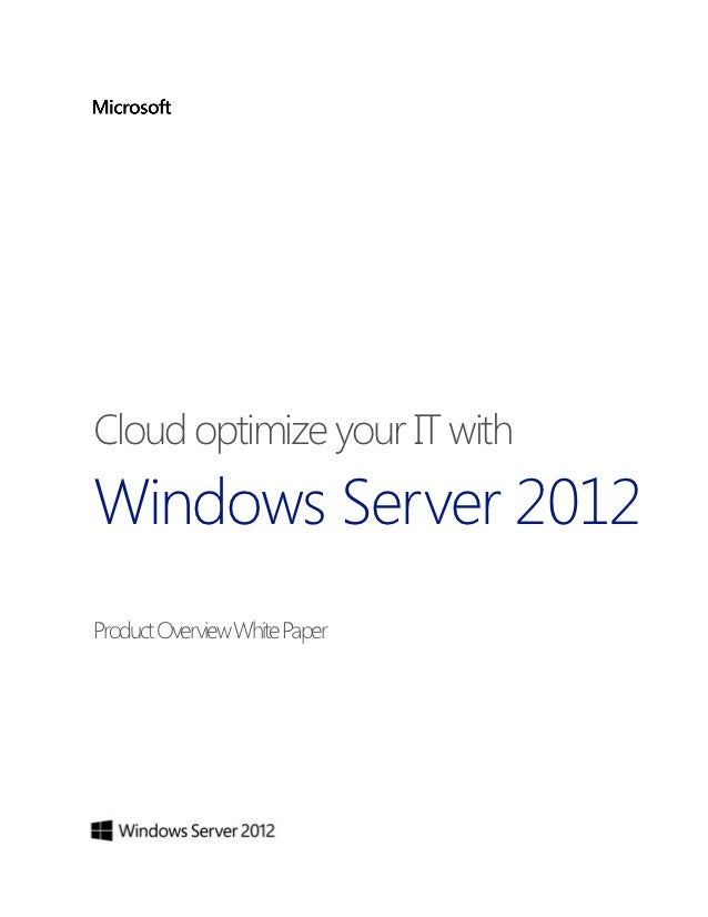 Cloud optimize your IT withWindows Server 2012Product Overview White Paper