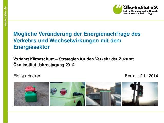 www.oeko.de  Mögliche Veränderung der Energienachfrage des Verkehrs und Wechselwirkungen mit dem Energiesektor  Vorfahrt K...