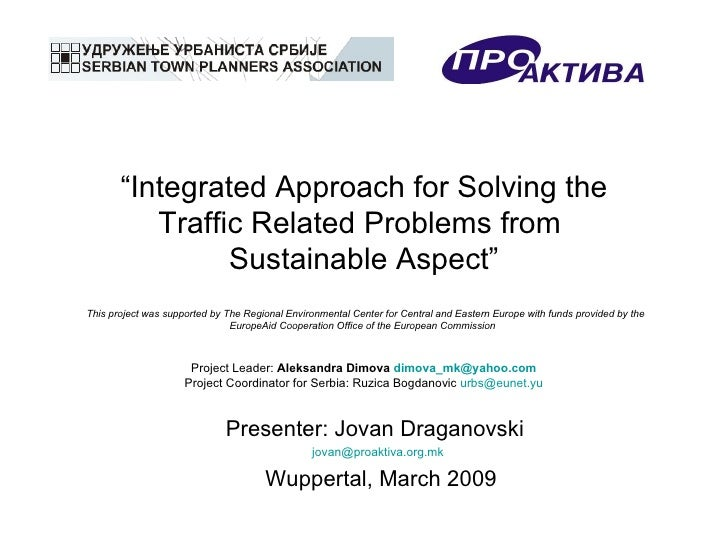 """ Integrated Approach for Solving the Traffic Related Problems from  Sustainable Aspect""   This project was supported by T..."