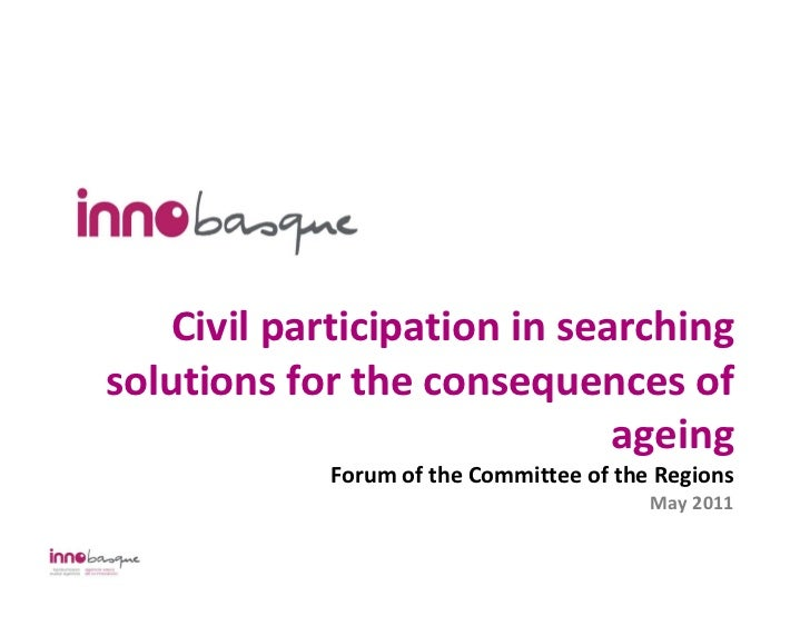 Civil participation in searchingsolutions for the consequences of                              ageing            Forum of ...