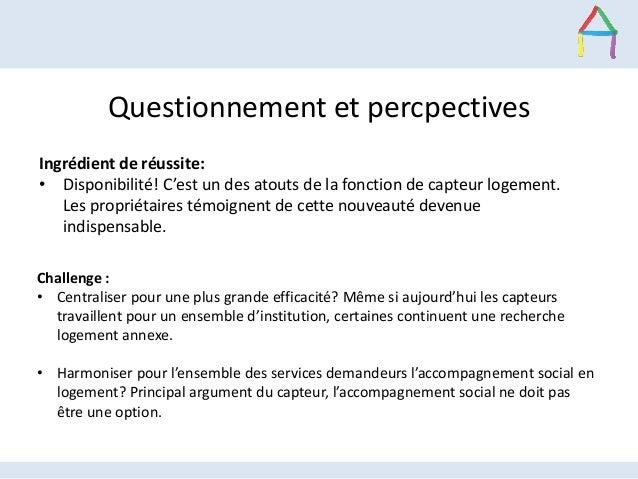 Questionnement et percpectives Challenge : • Centraliser pour une plus grande efficacité? Même si aujourd'hui les capteurs...