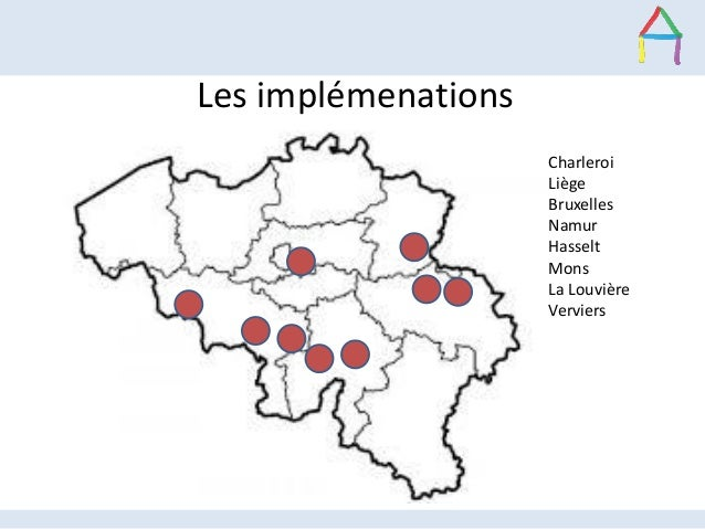 Les implémenations Charleroi Liège Bruxelles Namur Hasselt Mons La Louvière Verviers
