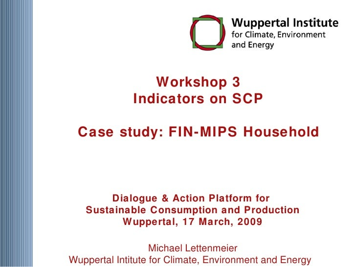 Workshop 3 Indicators on SCP Case study: FIN-MIPS Household Dialogue & Action Platform for  Sustainable Consumption and Pr...