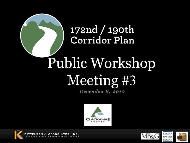 Public Workshop Meeting #3<br />December 8,  2010<br />