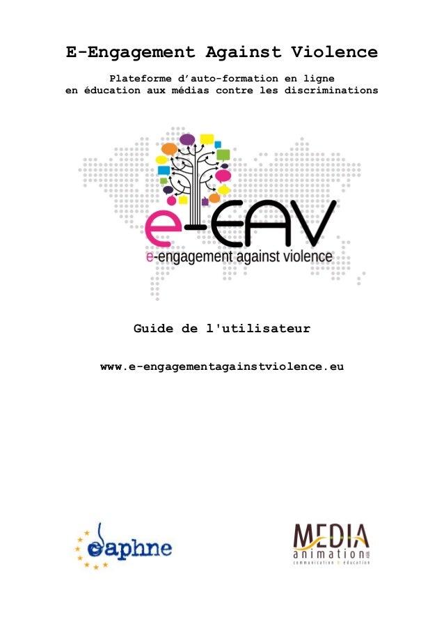E-Engagement Against Violence Plateforme d'auto-formation en ligne en éducation aux médias contre les discriminations Guid...