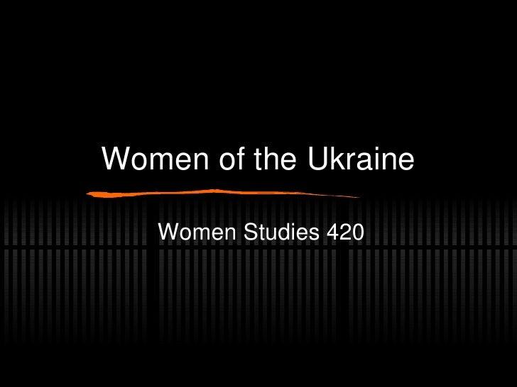 Women of the Ukraine Women Studies 420