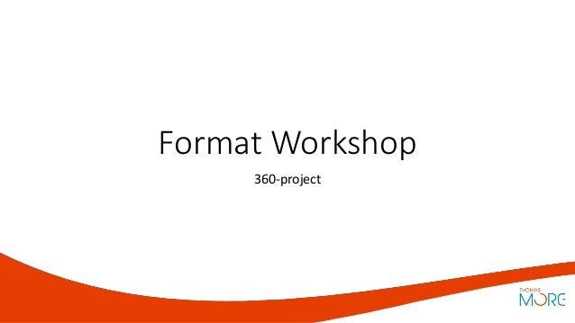 Format Workshop 360-project