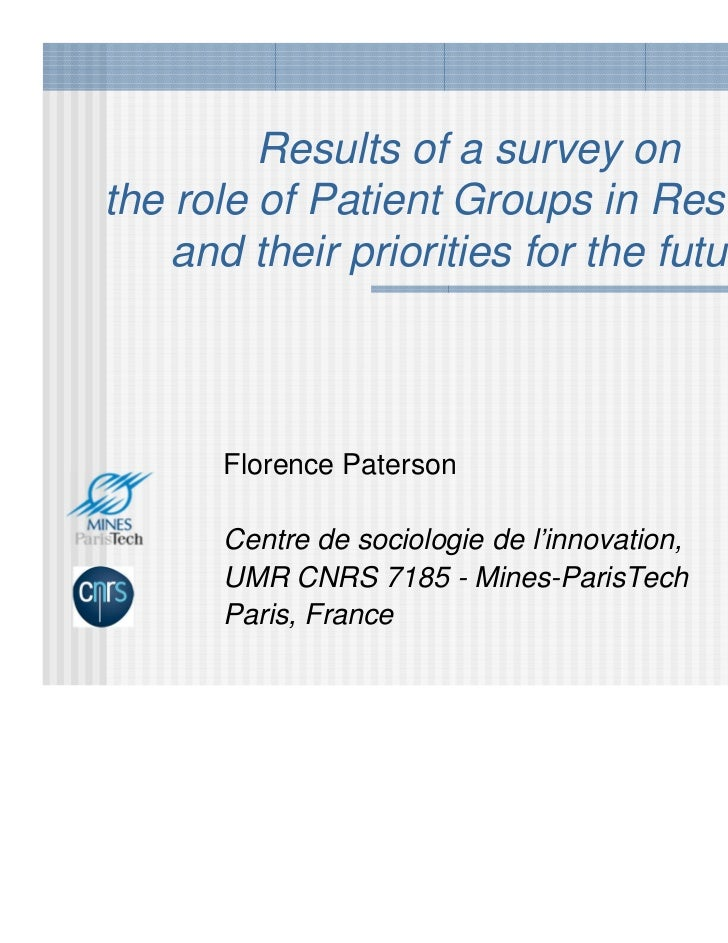 Results of a survey onthe role of Patient Groups in Research    and their priorities for the future      Florence Paterson...