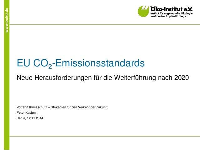www.oeko.de  EU CO2-Emissionsstandards  Neue Herausforderungen für die Weiterführung nach 2020  Vorfahrt Klimaschutz – Str...
