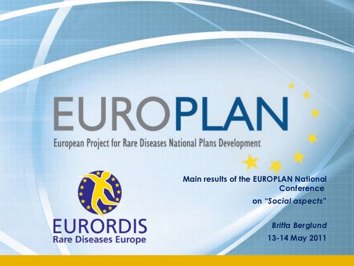 """Main results of the EUROPLAN National Conference  on """" Social aspects """" Britta Berglund 13-14 May 2011"""