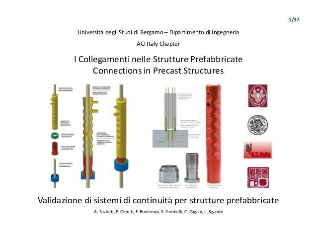Università degli Studi di Bergamo – Dipartimento di Ingegneria ACI Italy Chapter I Collegamenti nelle Strutture Prefabbric...