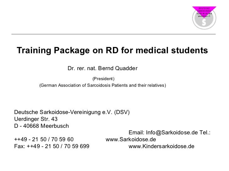 Training Package on RD for medical students Dr. rer. nat. Bernd Quadder  (President) (German Association of Sarcoidosis Pa...