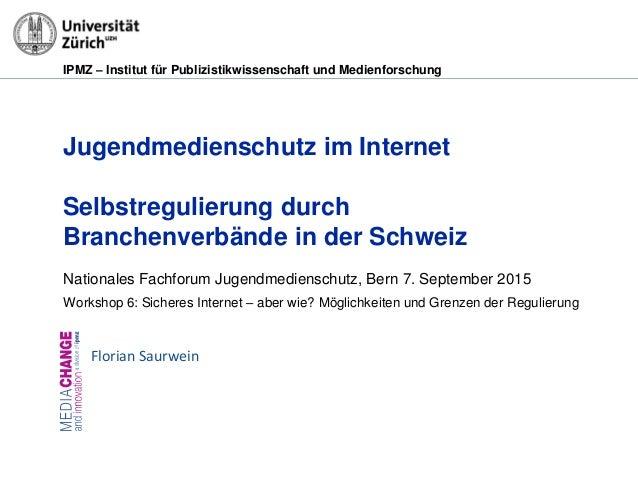 IPMZ – Institut für Publizistikwissenschaft und Medienforschung Jugendmedienschutz im Internet Selbstregulierung durch Bra...