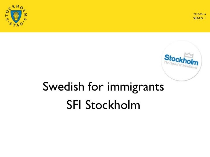 2012-03-16                         SIDAN 1Swedish for immigrants   SFI Stockholm