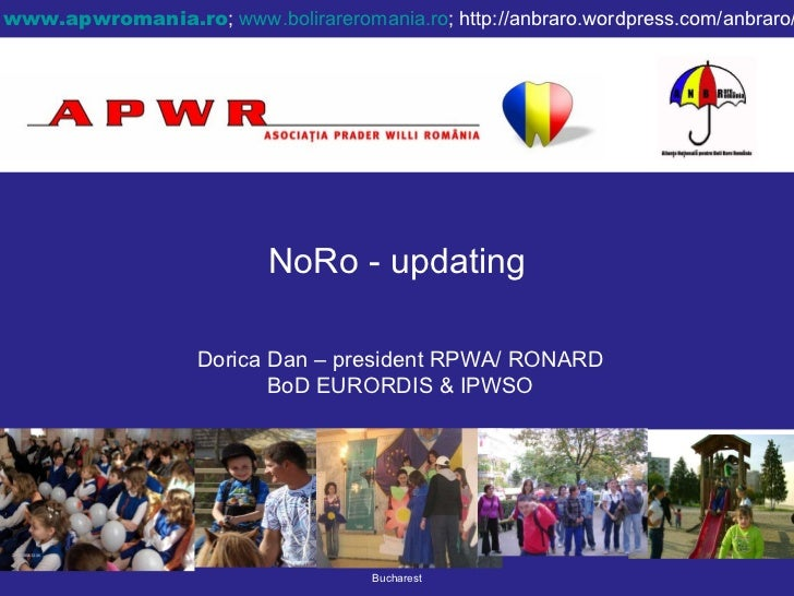 NoRo - updating Bucharest www.apwromania.ro ;  www.bolirareromania.ro ; http://anbraro.wordpress.com/anbraro/ Dorica Dan –...