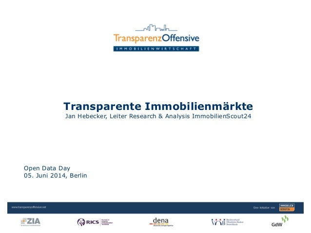 Open Data Day 05. Juni 2014, Berlin Transparente Immobilienmärkte Jan Hebecker, Leiter Research & Analysis ImmobilienScout...